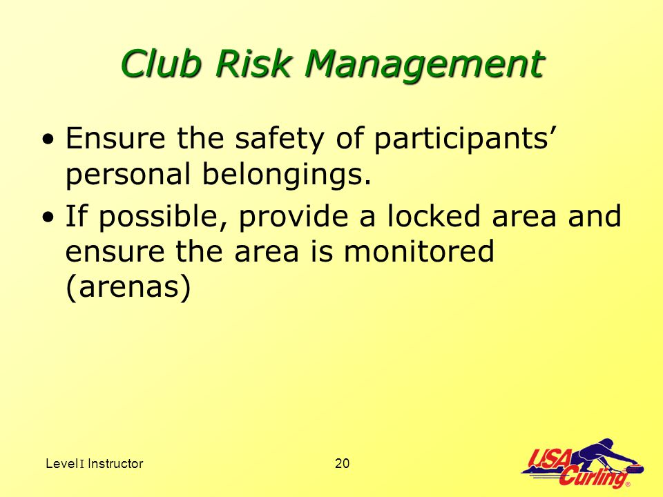Club Risk Management Ensure the safety of participants' personal belongings.