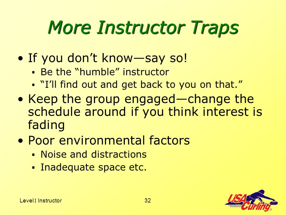 More Instructor Traps If you don't know—say so!