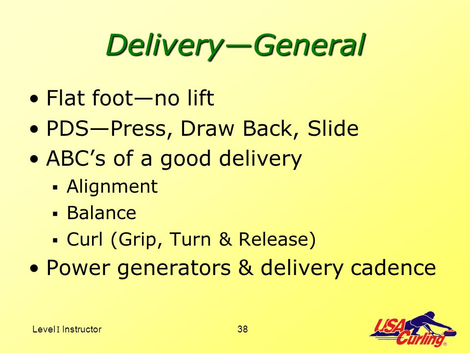 Delivery—General Flat foot—no lift PDS—Press, Draw Back, Slide