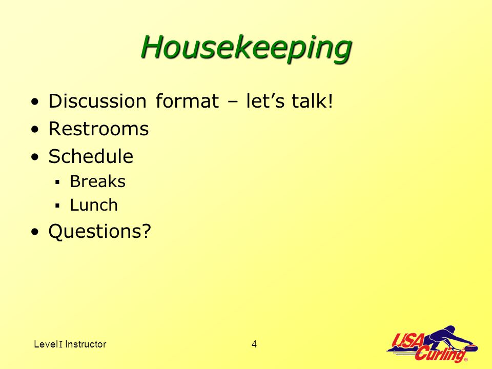 Housekeeping Discussion format – let's talk! Restrooms Schedule