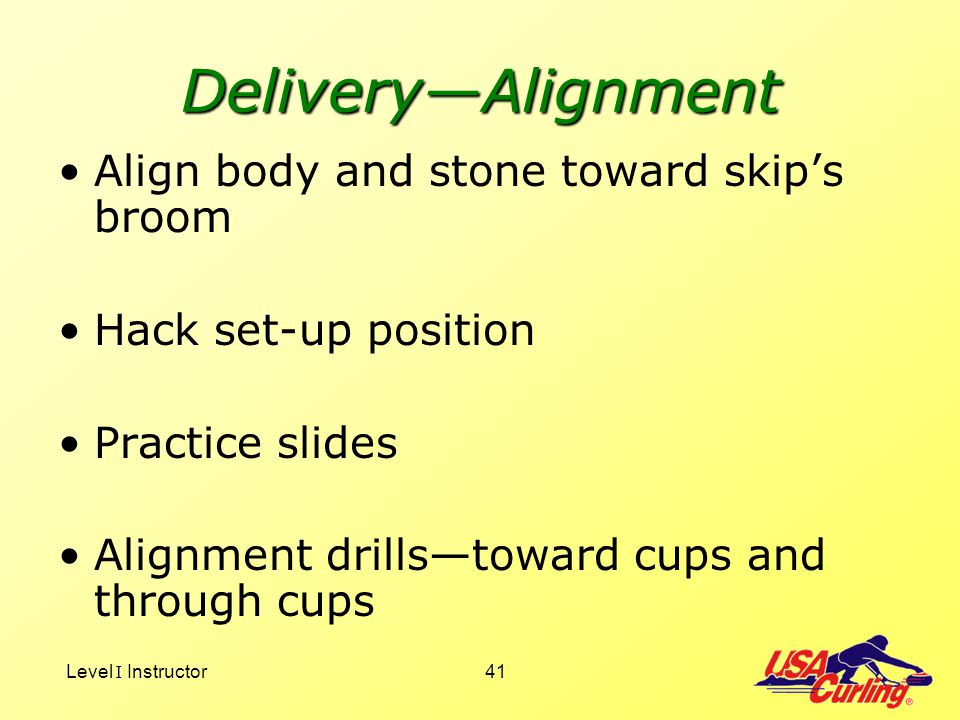 Delivery—Alignment Align body and stone toward skip's broom