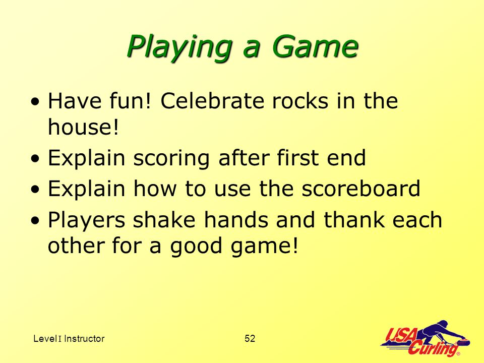 Playing a Game Have fun! Celebrate rocks in the house!