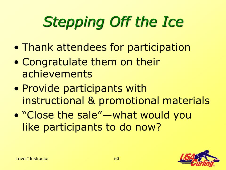 Stepping Off the Ice Thank attendees for participation