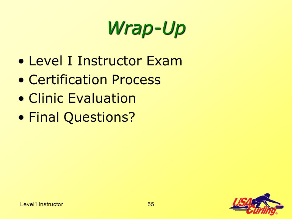 Wrap-Up Level I Instructor Exam Certification Process