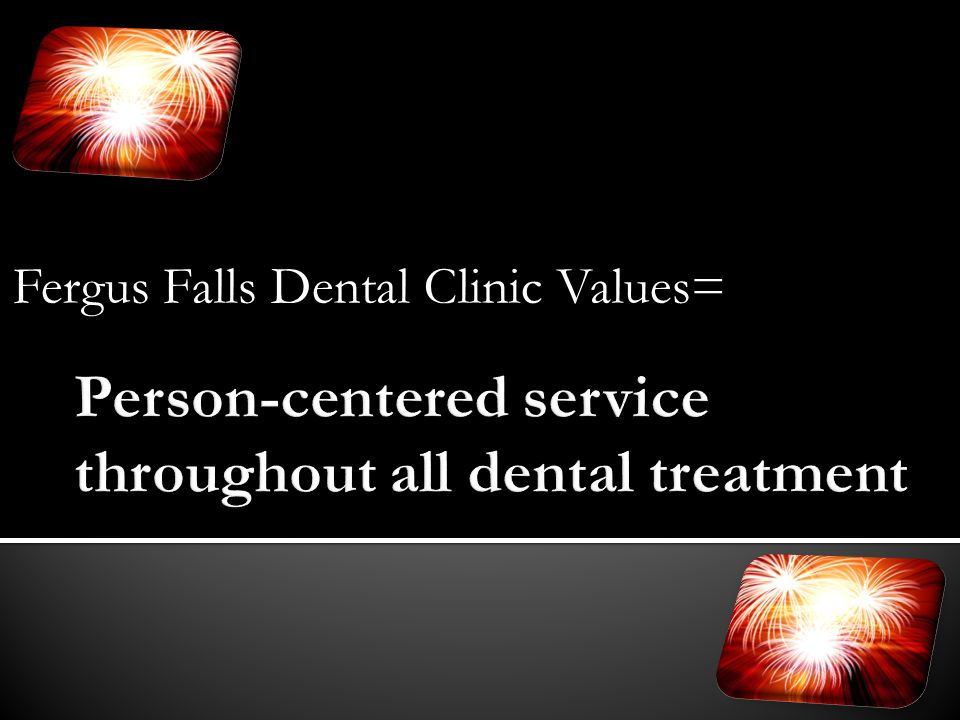 Person-centered service throughout all dental treatment