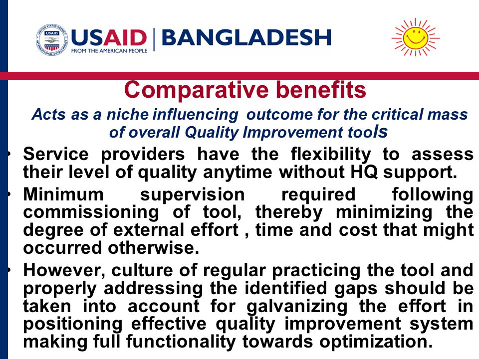 Comparative benefits Acts as a niche influencing outcome for the critical mass of overall Quality Improvement tools.