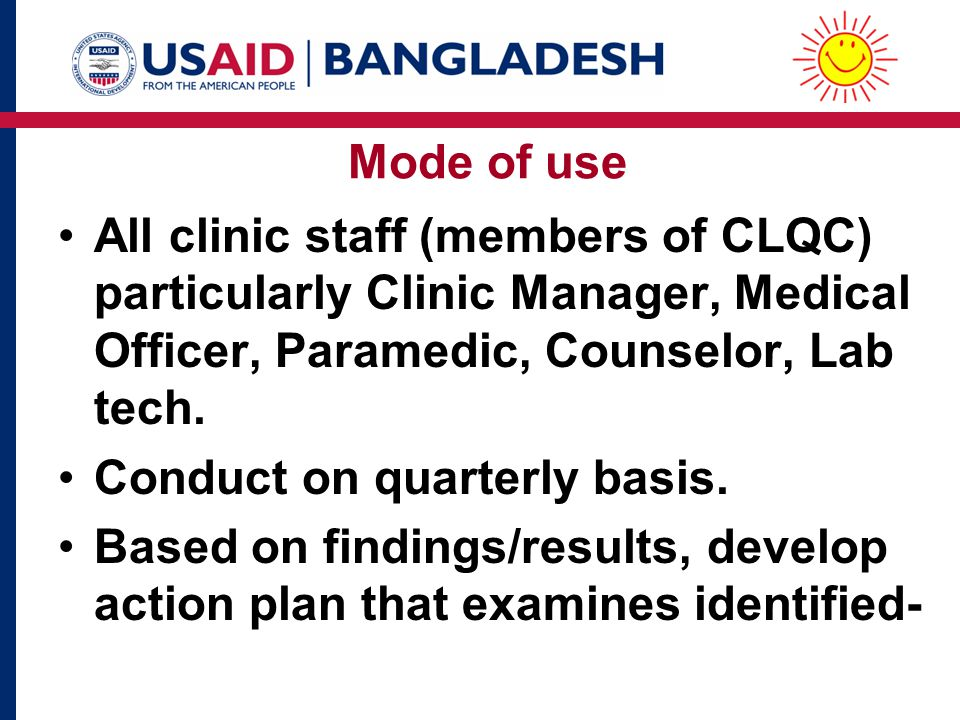 Mode of use All clinic staff (members of CLQC) particularly Clinic Manager, Medical Officer, Paramedic, Counselor, Lab tech.