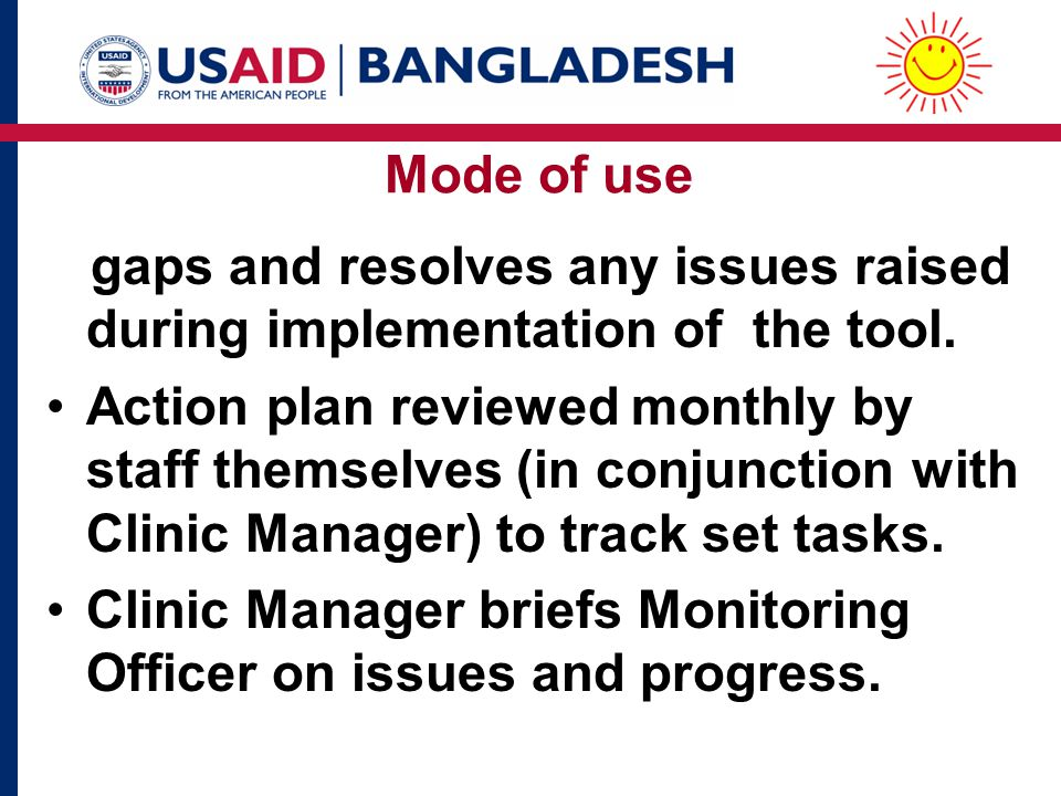 Mode of use gaps and resolves any issues raised during implementation of the tool.