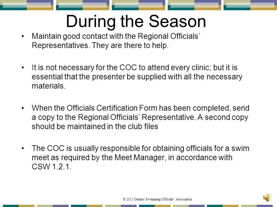 During the Season Maintain good contact with the Regional Officials' Representatives. They are there to help.