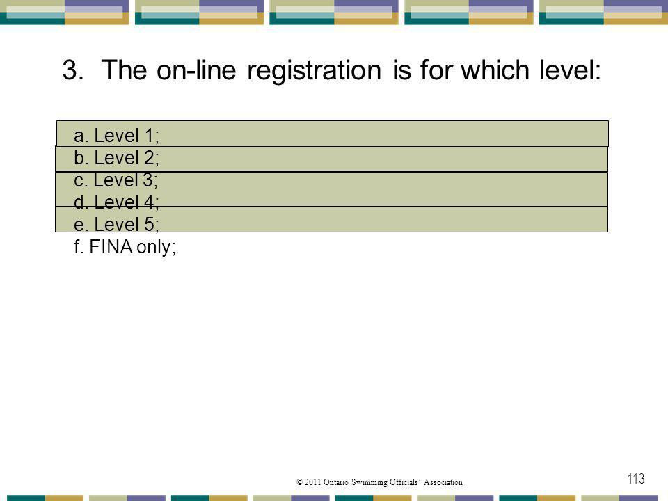 3. The on-line registration is for which level: