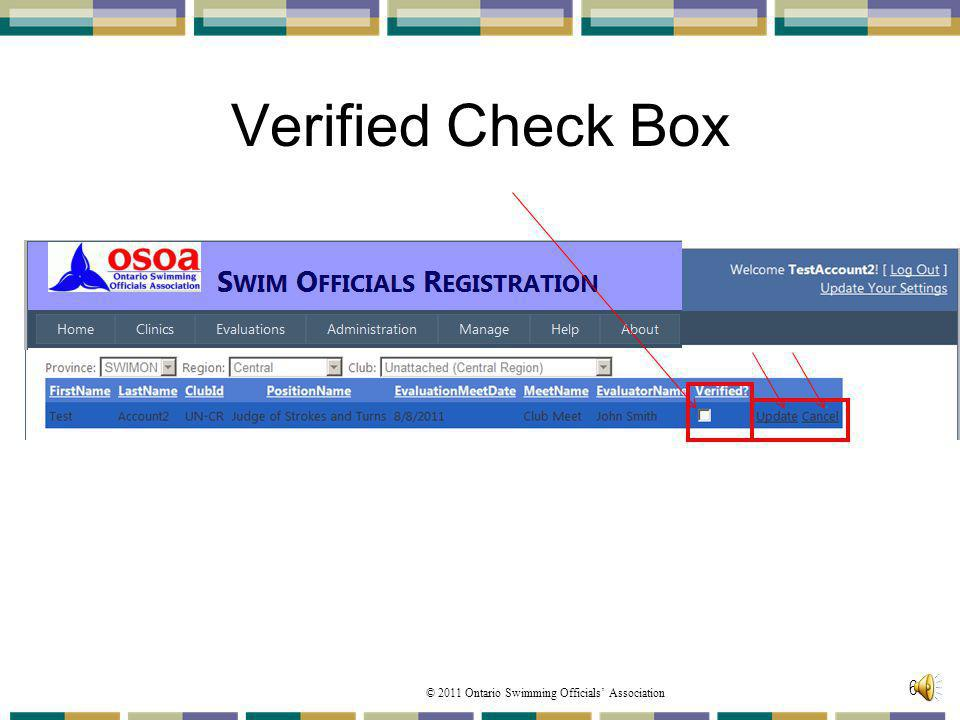 Verified Check Box For the COC to approve verify a clinic the Verified checkbox must be activated by clicking to mark the Deck Evaluation as verified.