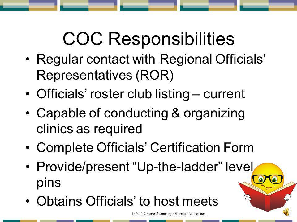 COC Responsibilities Regular contact with Regional Officials' Representatives (ROR) Officials' roster club listing – current.