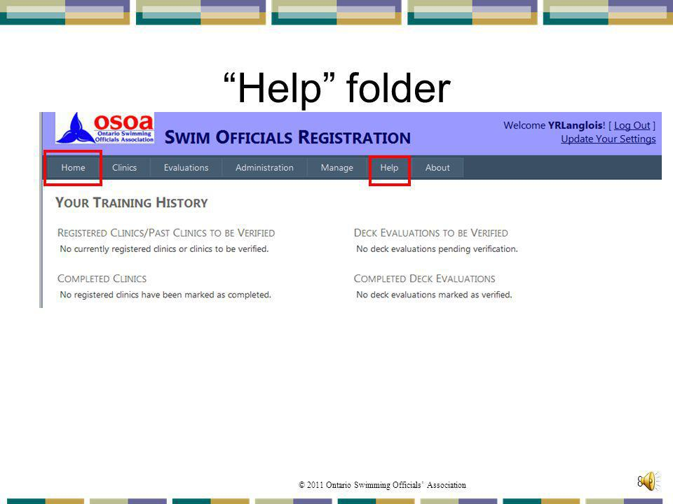 Help folder Back to the OSOA Home page you will note as previously discussed the tab bar which has a folder entitled Help .