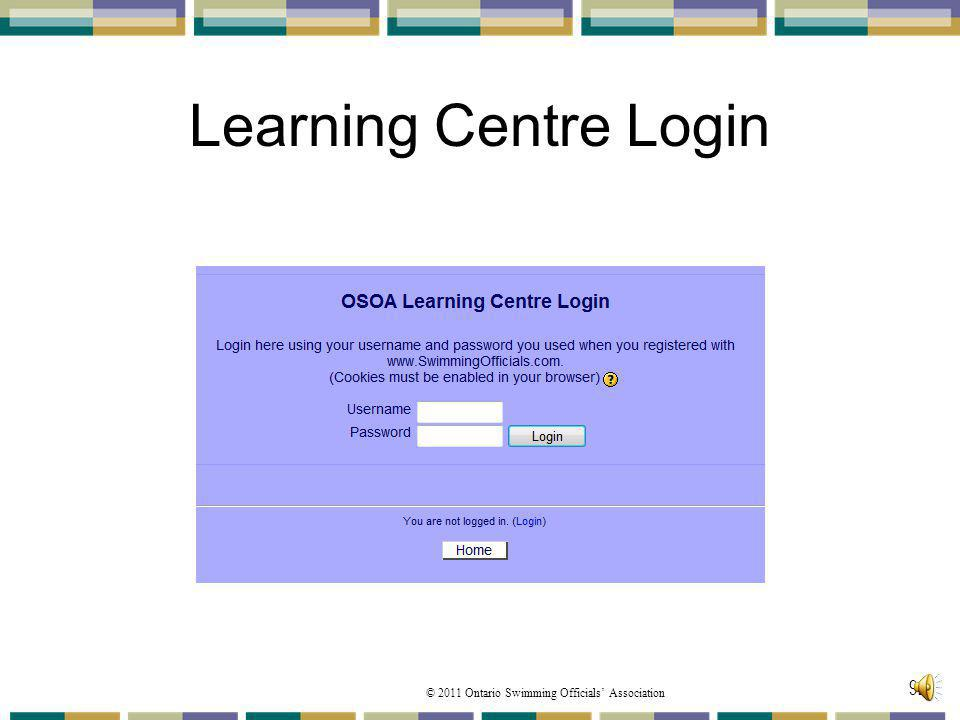 Learning Centre Login You use the same user name and password you registered with. Please enable your cookies within your web browser.