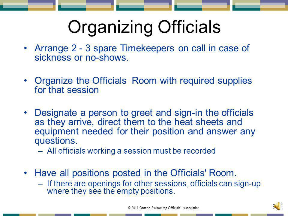 01/04/2017 Organizing Officials. Arrange 2 - 3 spare Timekeepers on call in case of sickness or no-shows.
