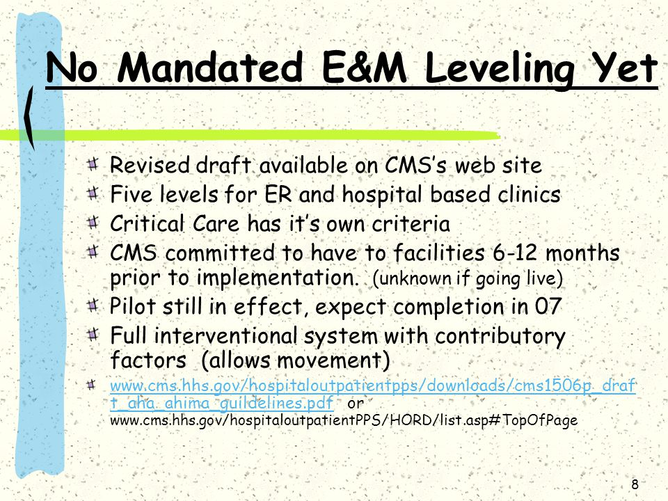 No Mandated E&M Leveling Yet
