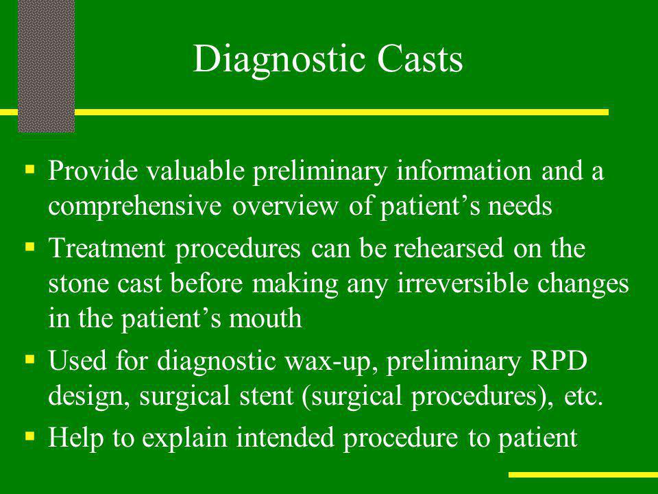 Diagnostic Casts Provide valuable preliminary information and a comprehensive overview of patient's needs.