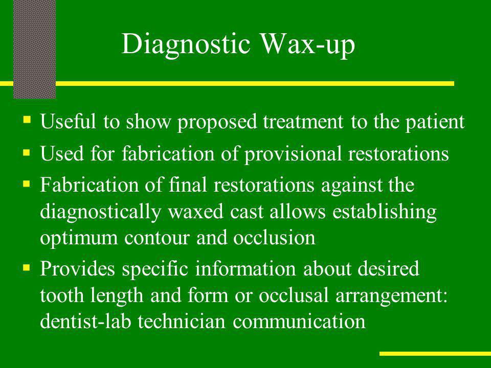 Diagnostic Wax-up Useful to show proposed treatment to the patient