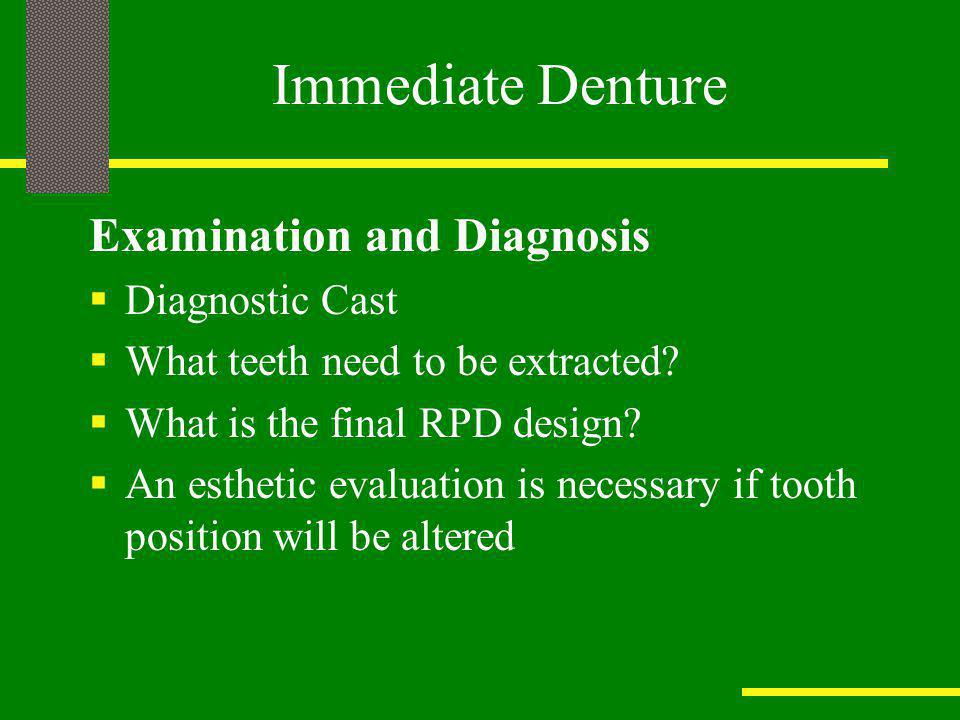 Immediate Denture Examination and Diagnosis Diagnostic Cast