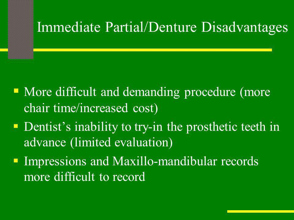 Immediate Partial/Denture Disadvantages