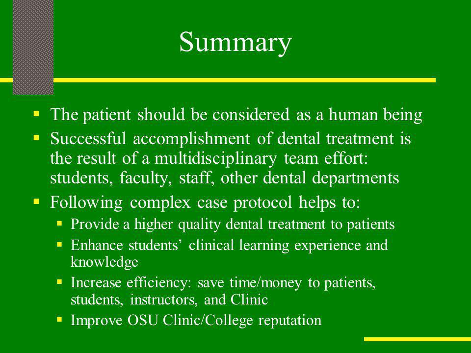 Summary The patient should be considered as a human being