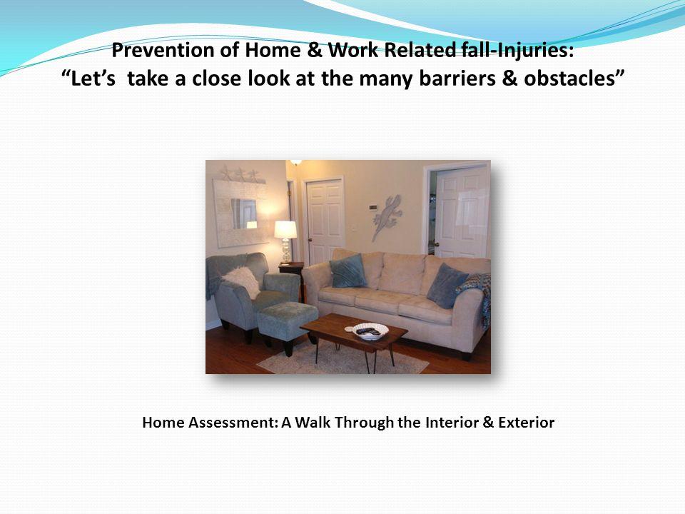 Home Assessment: A Walk Through the Interior & Exterior