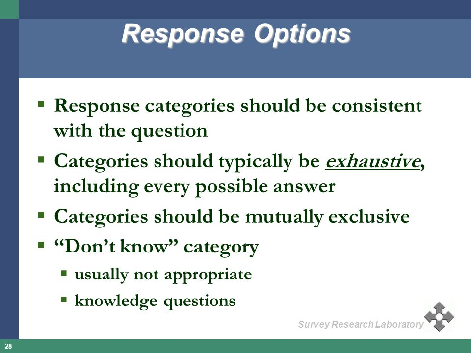 Response Options Response categories should be consistent with the question.