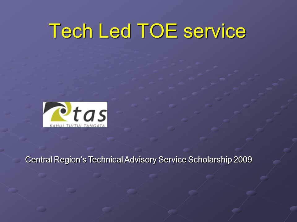 Tech Led TOE service Central Region's Technical Advisory Service Scholarship 2009
