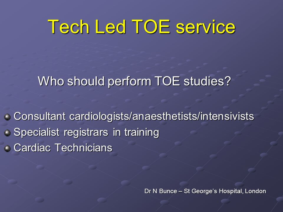Tech Led TOE service Who should perform TOE studies