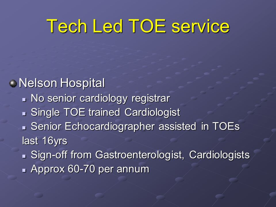 Tech Led TOE service Nelson Hospital No senior cardiology registrar