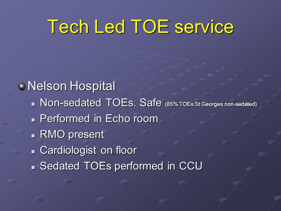Tech Led TOE service Nelson Hospital
