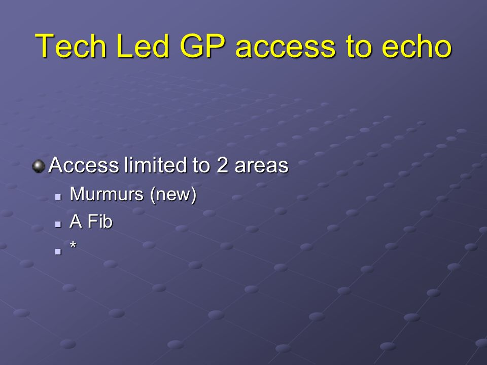 Tech Led GP access to echo