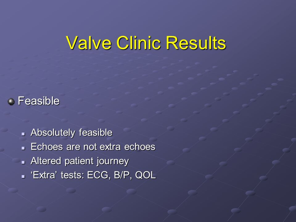 Valve Clinic Results Feasible Absolutely feasible