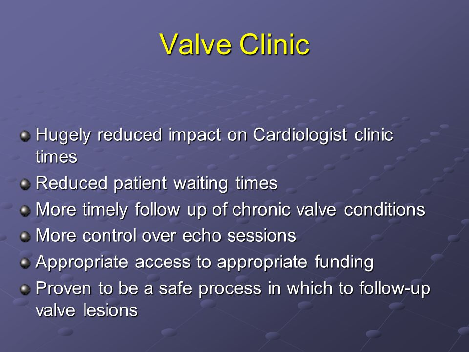Valve Clinic Hugely reduced impact on Cardiologist clinic times