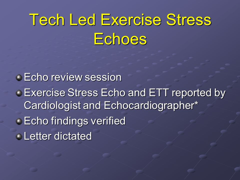 Tech Led Exercise Stress Echoes