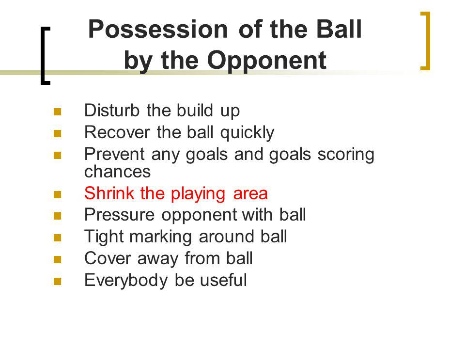 Possession of the Ball by the Opponent