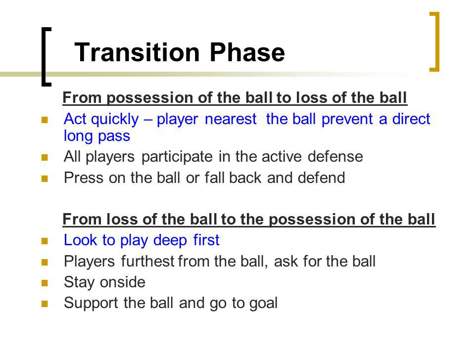 Transition Phase From possession of the ball to loss of the ball