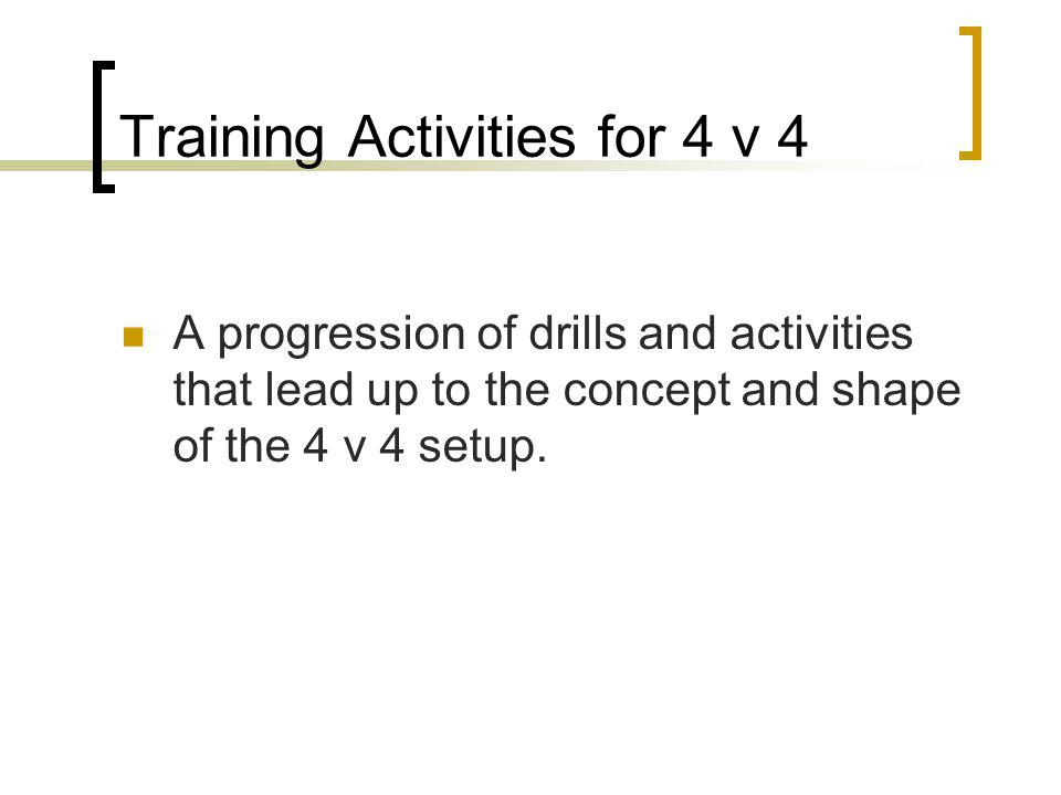 Training Activities for 4 v 4