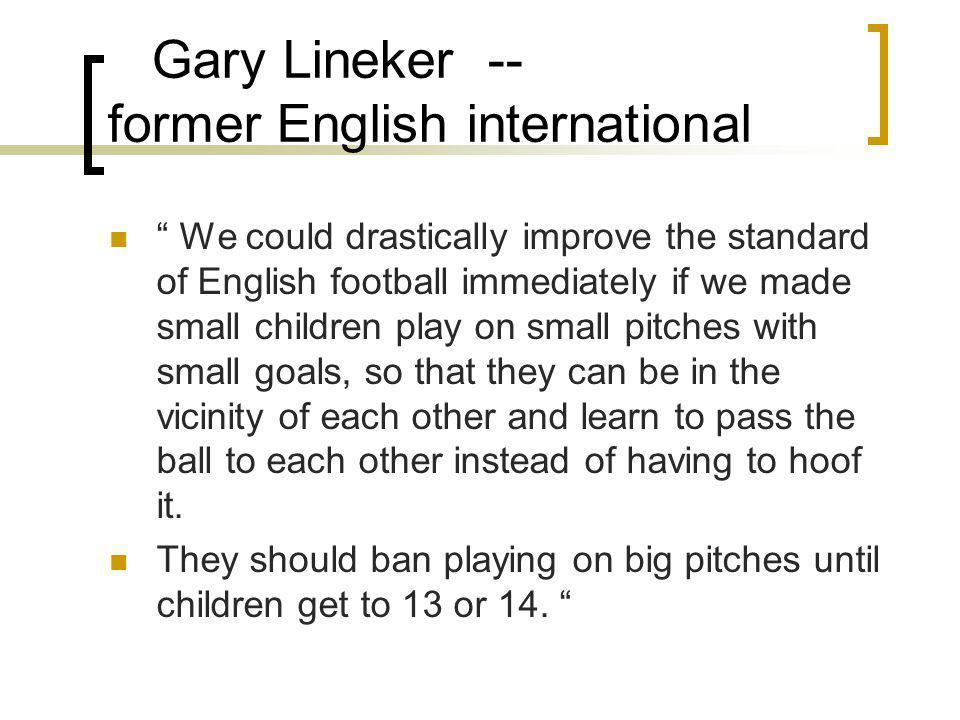 Gary Lineker -- former English international