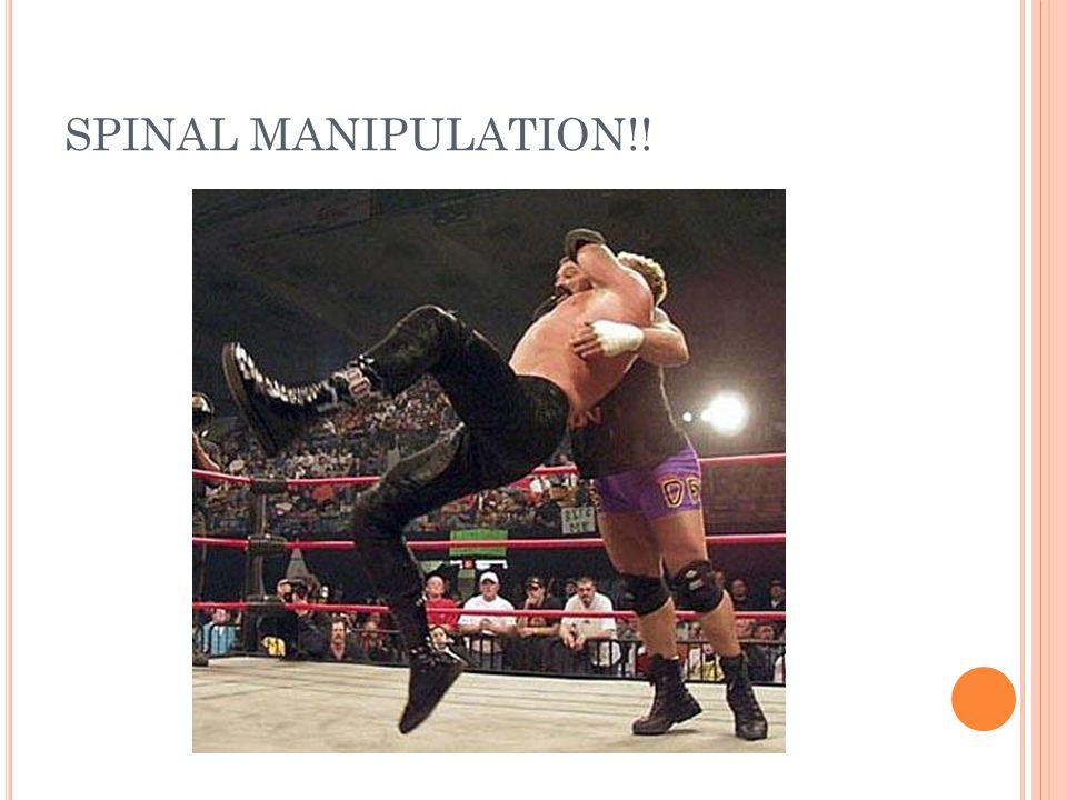 SPINAL MANIPULATION!!
