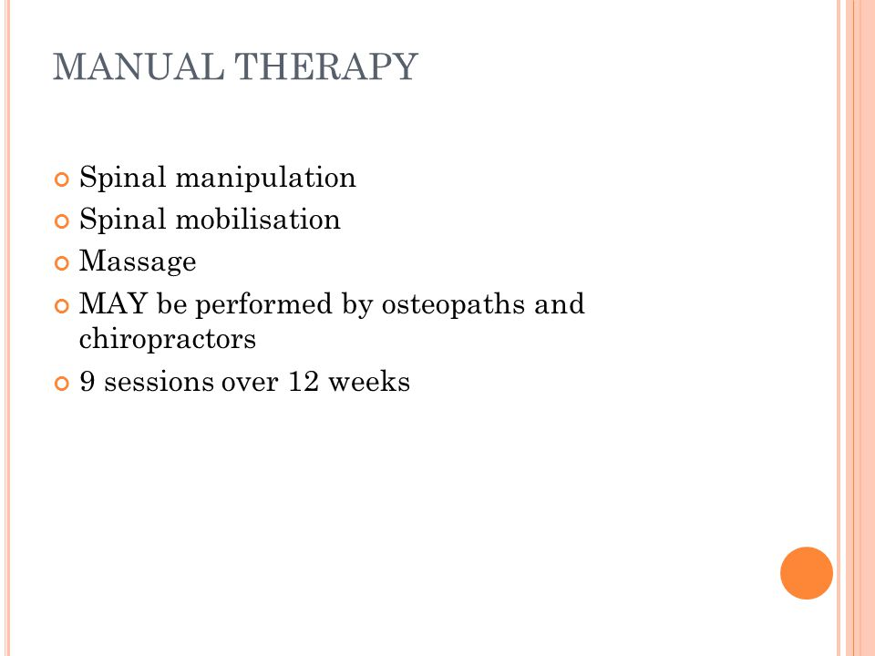 MANUAL THERAPY Spinal manipulation Spinal mobilisation Massage