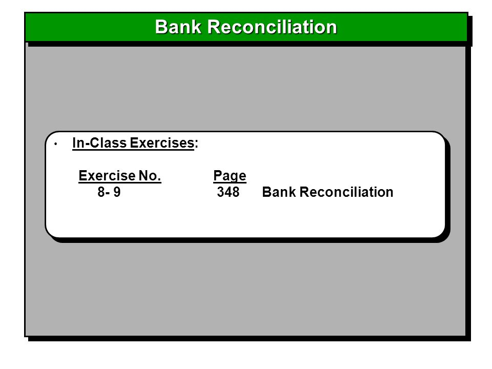 Bank Reconciliation In-Class Exercises: Exercise No. Page