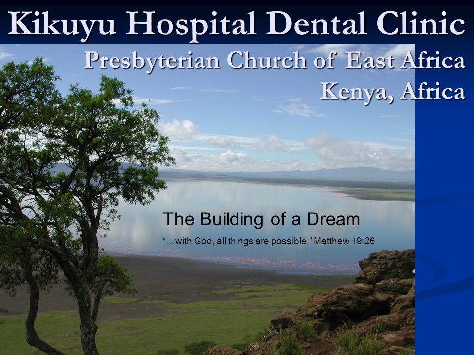 Kikuyu Hospital Dental Clinic Presbyterian Church of East Africa Kenya, Africa