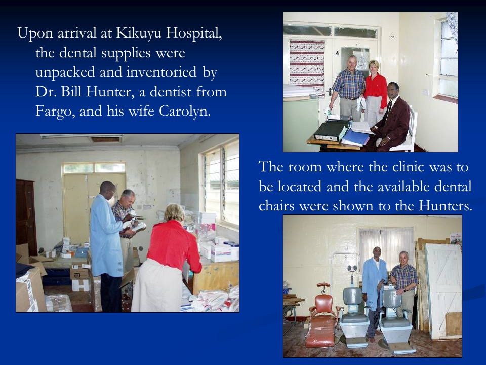 Upon arrival at Kikuyu Hospital, the dental supplies were unpacked and inventoried by Dr. Bill Hunter, a dentist from Fargo, and his wife Carolyn.