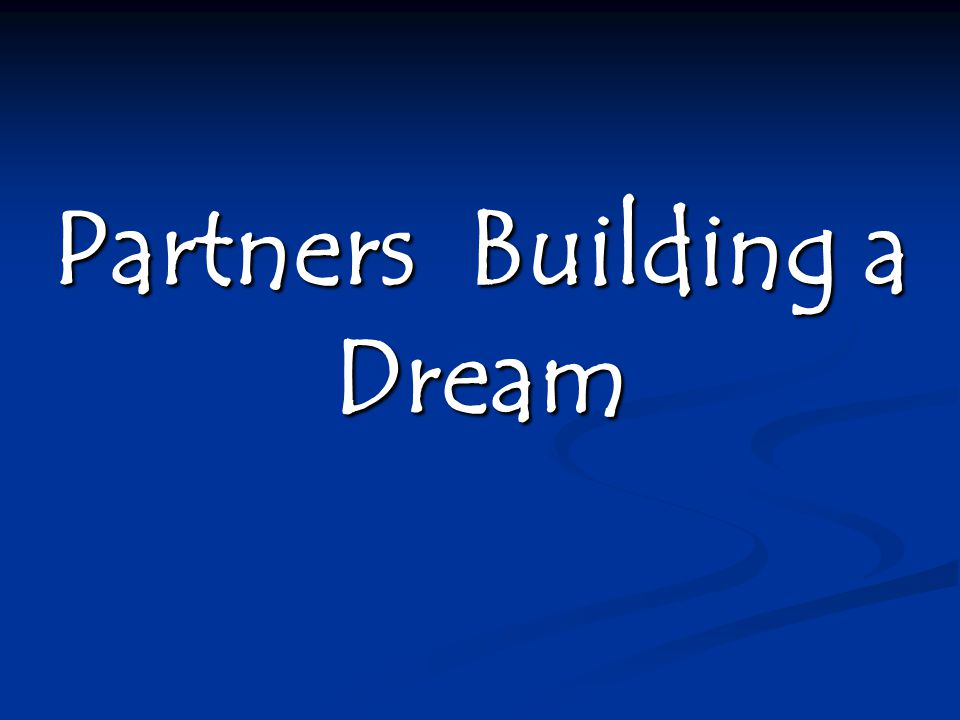 Partners Building a Dream