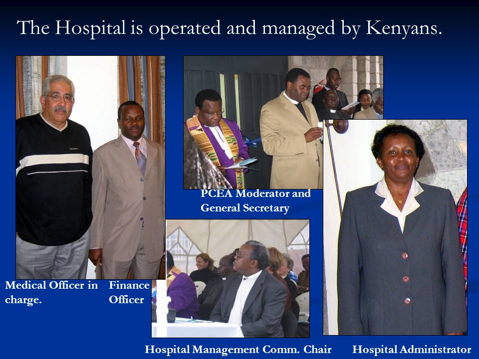 The Hospital is operated and managed by Kenyans.