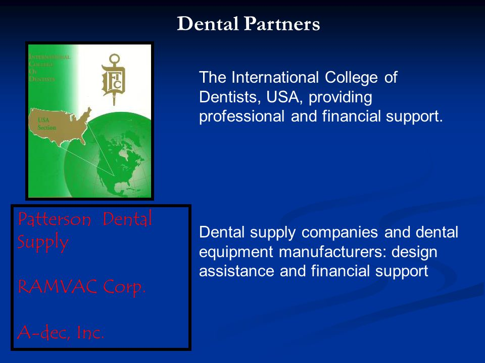 Dental Partners Patterson Dental Supply RAMVAC Corp. A-dec, Inc.