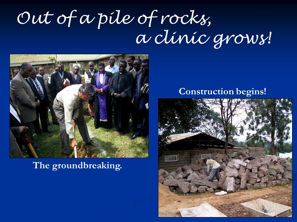 Out of a pile of rocks, a clinic grows! Construction begins!