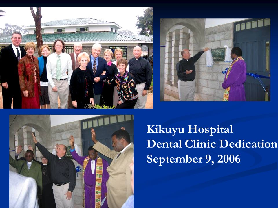 Kikuyu Hospital Dental Clinic Dedication September 9, 2006