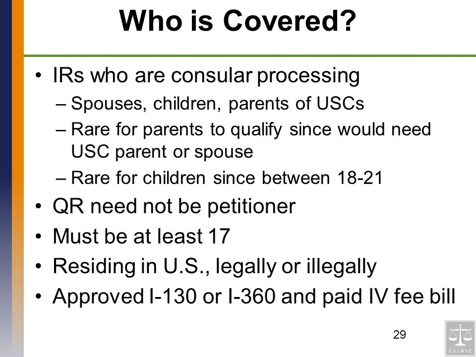 Who is Covered IRs who are consular processing